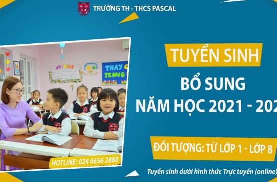 Thông báo: Trường Pascal tuyển sinh bổ sung năm học 2021 – 2022 từ lớp 1 – lớp 8 dưới hình thức trực tuyến